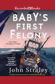 Baby's First Felony, John Straley