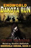 Endworld: Dakota Run , David L. Robbins