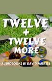 Twelve + Twelve More, David Farrell