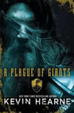 A Plague of Giants, Kevin Hearne