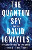 The Quantum Spy, David Ignatius