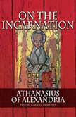 On the Incarnation, Athanisias of Alexandria