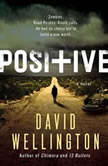 Positive, David Wellington