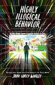 Highly Illogical Behavior, John Corey Whaley