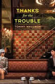 Thanks for the Trouble, Tommy Wallach
