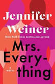 Mrs. Everything A Novel, Jennifer Weiner
