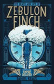 The Death and Life of Zebulon Finch, Volume Two: Empire Decayed, Daniel Kraus