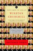 Forty Ways to Look at Winston Churchill A Brief Account of a Long Life, Gretchen Rubin