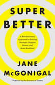 SuperBetter A Revolutionary Approach to Getting Stronger, Happier, Braver and More Resilient -Powered by the Science of Games, Jane McGonigal