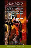 The Dark Is Rising Sequence, Book Five: Silver on the Tree, Susan Cooper