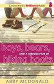 Boys, Bears, and a Serious Pair of Hiking Boots, Abby McDonald