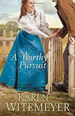 A Worthy Pursuit, Karen Witemeyer