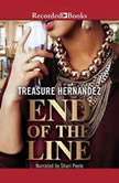 The End of the Line, Treasure Hernandez