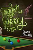Trigger Yappy, Diana Orgain