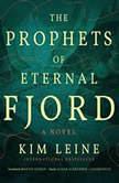 The Prophets of Eternal Fjord, Kim Leine