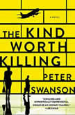 The Kind Worth Killing A Novel, Peter Swanson