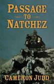 Passage to Natchez, Cameron Judd