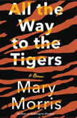 All the Way to the Tigers, Mary Morris