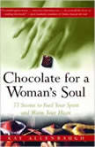 Chocolate for A Womans Soul Stories to Feed Your Spirit and Warm Your Heart, Kay Allenbaugh