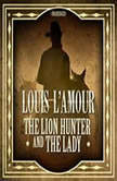 The Lion Hunter and the Lady, Louis LAmour