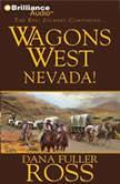 Wagons West Nevada!, Dana Fuller Ross