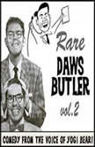 Rare Daws Butler, Volume Two More Comedy from the Voice of Yogi Bear!, Daws Butler