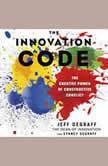 The Innovation Code The Creative Power of Constructive Conflict, Jeff DeGraff