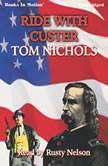 Ride With Custer, Tom Nichols