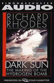 Dark Sun The Making of the Hydrogen Bomb, Richard Rhodes