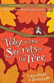 Toby and the Secrets of the Tree, Walter Kiechel III