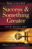 Success and Something Greater Your Magic Key, Sharon L. Lechter