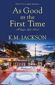 As Good as the First Time, K. M. Jackson