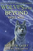 Wolves of the Beyond: Frost Wolf, Kathryn Lasky