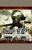 The Dread Wyrm, Miles Cameron