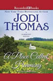 A Place Called Harmony, Jodi Thomas