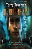 Life Happens Next, Terry Trueman
