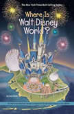 Where is Walt Disney World?, Joan Holub