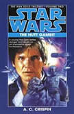 Star Wars: The Han Solo Trilogy: The Hutt Gambit Volume 2, A. C. Crispin