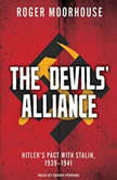 The Devils' Alliance Hitler's Pact With Stalin, 1939-1941, Roger Moorhouse