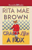 Crazy Like a Fox, Rita Mae Brown