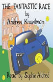The Fantastic Race, Andrew Knowlman