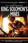 King Solomon's Mines A Radio Dramatization, Sir H. Robert Haggard