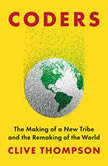 Coders The Making of a New Tribe and the Remaking of the World, Clive Thompson