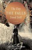 The Day the Falls Stood Still, Cathy Marie Buchanan