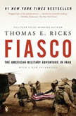 Fiasco The American Military Adventure in Iraq, Thomas E. Ricks