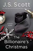 The Billionaire's Christmas, J. S. Scott