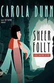 Sheer Folly A Daisy Dalrymple Mystery, Carola Dunn