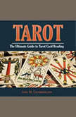 Tarot: The Ultimate Guide to Tarot Card Reading, Jane M. Chamberlain