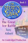 The Secrets of Droon #5: The Great Ice Battle, Tony Abbott