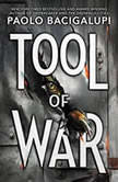 Tool of War, Paolo Bacigalupi